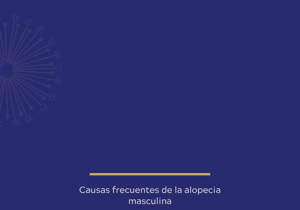 Causas frecuentes de la alopecia masculina